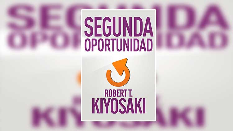 libro Segunda oportunidad - Robert Kiyosaki pdf gratis